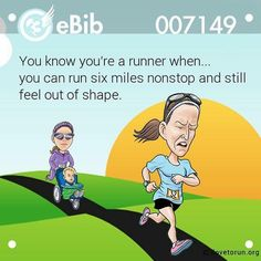 You know you're a runner when. you can run six miles nonstop and still feel out of shape. Running Humor, Running Quotes, Running Motivation, Running Workouts, Running Tips, Fitness Motivation, Gym Humor, I Love To Run, Why I Run