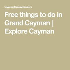 Free things to do in Grand Cayman | Explore Cayman