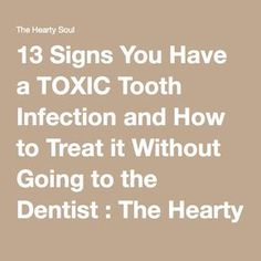 13 Signs You Have a TOXIC Tooth Infection and How to Treat it Without Going to the Dentist : The Hearty Soul Tooth Extraction Aftercare, Tooth Extraction Healing, Teeth Health, Dental Health, Oral Health, Gum Health, Health Heal, Sore Tooth, Tips