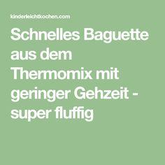 Schnelles Baguette aus dem Thermomix mit geringer Gehzeit - super fluffig