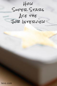 How Super Stars Ace the Job Interview