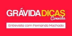 A mamãe Fernanda Machado que venceu a endometriose e está grávida de uma menina. Topou conversar conosco e falar um pouco sobre sua gravidez. Confira! Converse, Tips, Endometriosis