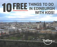 10 Fun Free things to do in Edinburgh with kids