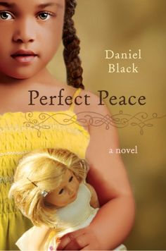 Perfect Peace  I recommend all of Daniel Black's books, but this one was my favorite.