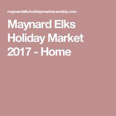 Maynard Elks Holiday Market 2017 - Home