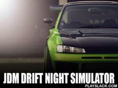 JDM: Drift Night Simulator  Android Game - playslack.com , Go behind a wheel of a japanese sports automobile and ride through the roadways of a night megalopolis and do different ruses. strive drifting races in this game for Android. stride on the gas and speed to the max speed allowed by your automobile motor. Use brakes at the right time to take distinct turns in a controlled drift. Get more prizes for mind-blowing ruses. purchase brand-new automobiles and improve them.