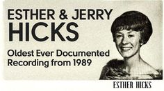Esther & Jerry Hicks - Oldest Ever Documented Recording from 1989