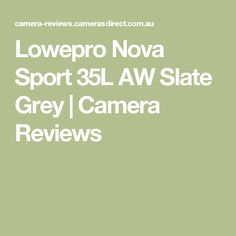Lowepro Nova Sport 35L AW Slate Grey   Camera Reviews