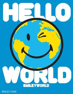 Hello! world!! Bring on the week!! Free Download of all smiley icons  at www.smiley.com