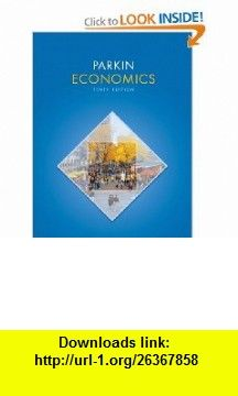 Microeconomics 8th edition by michael parkin 001 publication economics 10th edition 9780131394650 michael parkin isbn 10 0131394657 fandeluxe Choice Image