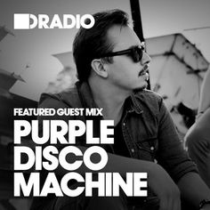 Defected In The House Radio - 05.01.15 - Guest Mix Purple Disco Machine
