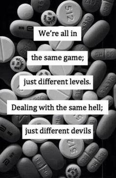 """We're all in the same game; just different levels. Dealing with the same hell; just different devils."""