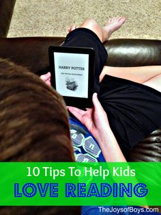 Tips to Help Kids Love Reading