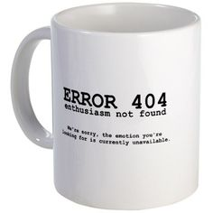cool mugs Shop 404 Enthusiasm 11 oz Ceramic Mug designed by LectorsBooks. Lots of different size and color combinations to choose from. Coffee Mug Quotes, Coffee Humor, Coffee Mugs, Beer Quotes, Funny Coffee Cups, Funny Mugs, Funny Gifts, Diy Gifts For Dad, Gifts In A Mug