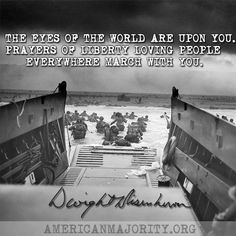 June 6, 1944 | D-Day, quote from Gen. Eisenhower's message to the troops, just before the invasion