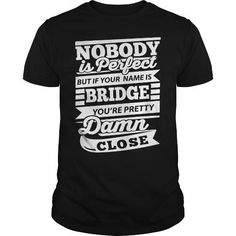BRIDGE T Shirts, Hoodies. Check price ==► https://www.sunfrog.com/LifeStyle/BRIDGE-100804855-Black-Guys.html?41382 $19