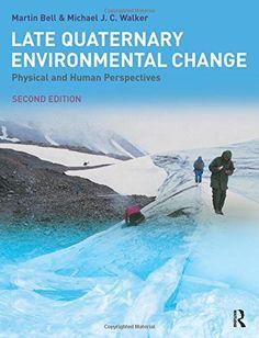 Late Quaternary environmental change : physical and human      perspectives, 2013  http://absysnetweb.bbtk.ull.es/cgi-bin/abnetopac01?TITN=570838