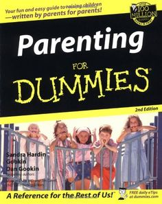 Parenting For Dummies: Being a parent is a tough yet rewarding job that doesn't come with an instruction manual. The help you need is here–get the up-to-date scoop on parenting basics for dealing with everyday issues from discipline and potty training to food allergies, finding good day care, and building self-esteem.