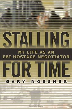 Stalling for Time: My Life as an FBI Hostage Negotiator by Gary Noesner http://www.amazon.com/dp/1400067251/ref=cm_sw_r_pi_dp_2aVxub1D68T1R
