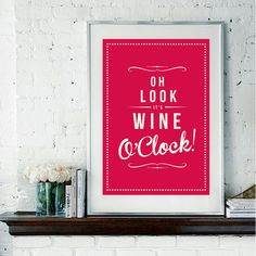 Retro Inspirational Quote Giclee Art Print - Vintage Typography Decor - Customize - Wine O'Clock Grape Berry UK. £15.00, via Etsy.