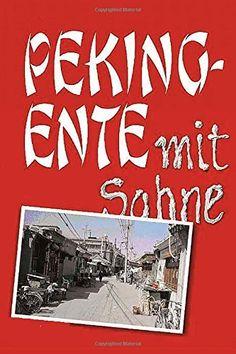 Pekingente mit Sahne, http://www.amazon.de/dp/1508686084/ref=cm_sw_r_pi_awdl_x_oz79xbK68P3XF