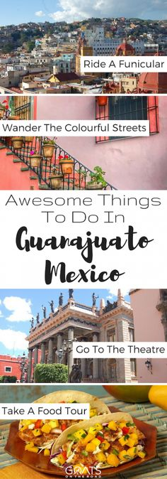 Awesome Things To Do in Guanajuato, Mexico