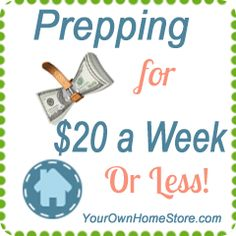 Preparing for Less: 2 Weeks and 2 Days - Your Own Home Store
