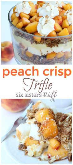 Peach Crisp Trifle from Six Sisters Stuff This recipe layers the ingredients of peach crisp and peach cobbler Your family will love this easy no fail peach dessert Köstliche Desserts, Delicious Desserts, Sweet Desserts, Healthy Desserts, Trifle Bowl Recipes, Fruit Recipes, Peach Trifle, Cobbler, Mousse