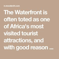 The Waterfront is often toted as one of Africa's most visited tourist attractions, and with good reason - but there are a few new additions in town. V&a Waterfront, Battery Park, The V&a, Most Visited, Cape Town, Attraction, Sea, City, Ocean