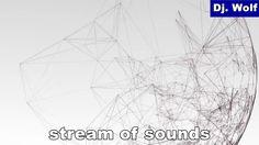 Dj. Wolf: stream of sounds