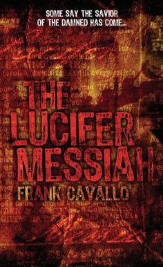 Free Book - The Lucifer Messiah, by Frank Cavallo, is free in the Kindle store and from Barnes & Noble, courtesy of publisher Medallion Press.