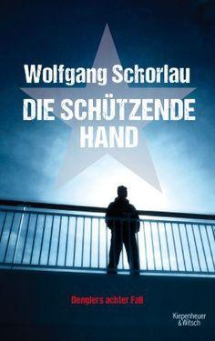 Die schützende Hand - Wolfgang Schorlau - Kiepenheuer & Witsch