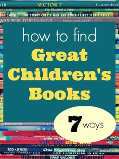 Useful ideas for how to find quality books to share with your kids.