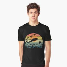 Get To The Chopper funny retro sci-fi movie quote by handcraftline | Redbubble Funny Shirts For Men, T Shirts For Women, Trump Shirts, Girls Be Like, My T Shirt, Vivid Colors, Female Models, Shirt Designs, Mens Tops