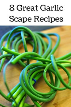 Discover eight amazing and delicious ways to cook with garlic scapes! http://www.mmmgarlic.com/8-great-garlic-scape-recipes