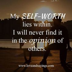 [-:] I am Worthy of Myself and that Lies within me.. Are you Worthy of Oneself which Lies within You and Yourself!!!