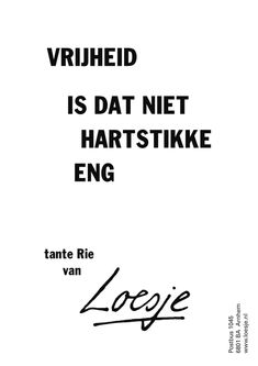 vrijheid is dat niet hartstikke eng - Loesje Respect Quotes, Quotes To Live By, Have Fun, Inspirational Quotes, Positivity, Humor, Math, Poster, Holland
