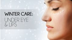 How To Take Care Of Your Lips & Undereye In Winter