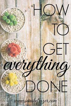 How to Get Everything Done - Sarah E. Frazer
