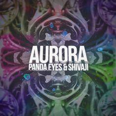 Panda Eyes & Shivaji - Aurora by Shivaji