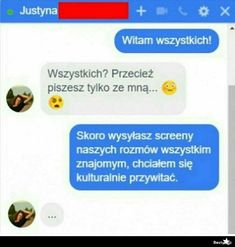 BESTY.pl Funny Sms, Funny Text Messages, Wtf Funny, Funny Cute, Funny Texts, Polish Memes, Weekend Humor, Best Memes, Really Funny