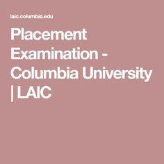 Placement Examination - Columbia University   LAIC