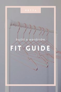 Find out how to identify the best fits for your clothing so you can build the perfect closet for your shape and size!