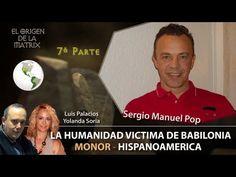 LA HUMANIDAD VICTIMA DE BABILONIA Parte 7 HISPANOAMERICA - MONOR por Se...