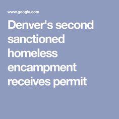 Denver's second sanctioned homeless encampment receives permit Urban Renewal, Denver