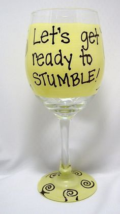 Lets get ready to Stumble Funny Wine Glass by FunnyWineGlasses, $9.99