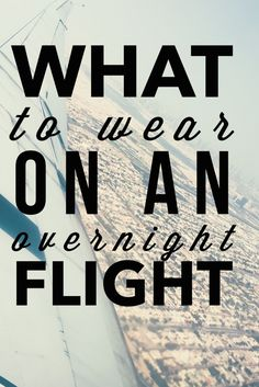 Travel outfits: What to wear on an overnight flight or long plane ride travel dress travel clothes