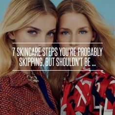 7 #Skincare #Steps You're Probably #Skipping, but Shouldn't Be ... → Skincare #Wearing