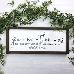 or Family Sign You + Me + Them = Us You will need to add the names needed in notes at checkout. Be sure to double check spelling. Shipping: Within Weeks Size: or Background:White or Black Lettering: Black or White Frame: Dark Wal Home Decor Signs, Easy Home Decor, Diy Signs, Handmade Home Decor, Home Decor Quotes, Home Sayings, Sign Sayings, Wood Signs For Home, Love Signs