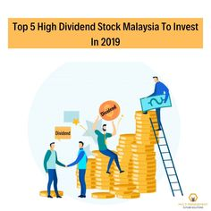 High #dividendstock is the best way this year to generate a huge profit in the #KLSEmarket-  Here are the 5 dividend stocks with high dividend per share to invest in #BursaMalaysia 2019.